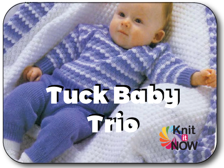 Tuck Baby Trio Knit In Now Course