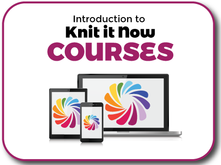 Introducing ... Knit it Now Courses! Knit In Now Course