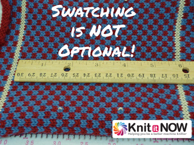 Swatching is NOT Optional! Knit In Now Series