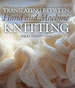 Translating Between Hand and Machine Knitting by Amazon