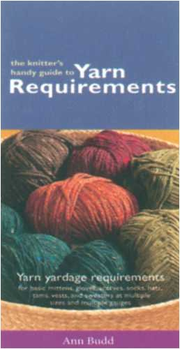 Knitters Handy Guide to Yarn Requirements
