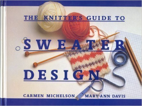 Knitter's Guide to Sweater Design by Knit it Now
