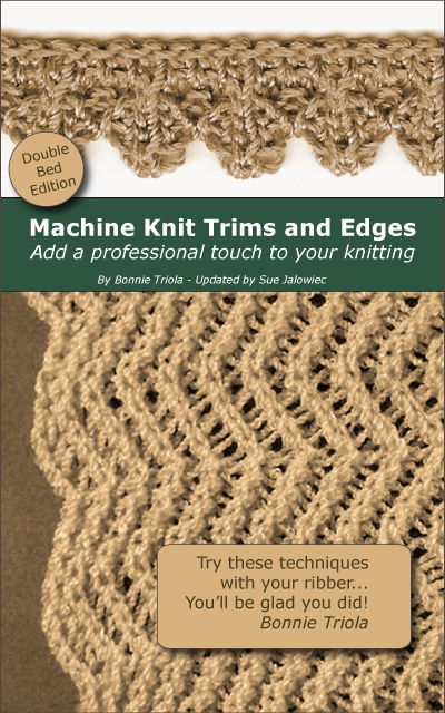 Machine Knitting Trims and Edges - Double Bed Bonnie Triola and Sue Jalowiec